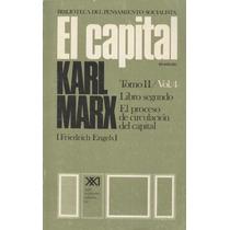 El Proceso De Circulación Del Capital. Libro Segundo Tomo...
