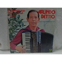 Lp Arlindo Bettio-o Sanfoneiro Mais Alegre Do Brasil- 1980