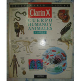 Diccionario Visual Clarin Del Cuerpo Humano Y Animales Tomo1