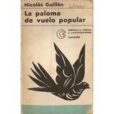 La Paloma De Vuelo Popular - Nicolas Guillen - Edit. Losada