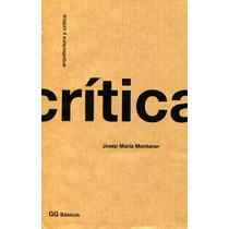 Arquitectura Y Critica - Josep Maria Montaner / Gustavo Gili