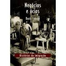 Livro Negocios E Ocios: Historias Da Imigracao Boris Fausto