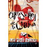 Cartas Al Rey De La Cabina- Pescetti Luis Maria - Loqueleo