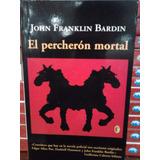 El Percherón Mortal John Franklin Bardin Ediciones B Nuevo