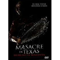 Masacre En Texas Herencia Maldita, Película Dvd