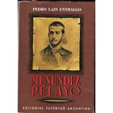 Menéndez Pelayo - Pedro Lain Entralgo