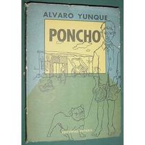 Libro Poncho Alvaro Yunque Primera Edicion Editorial Futuro