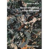 Bataille / No Se Encadena A Los Volcanes ( Annie Le Brun )