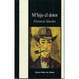 M`hijo El Doctor - Florencio Sánchez - Nuevo