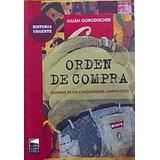 Gorodischer J / Orden De Compra. Diairos De Un Consumidor Co