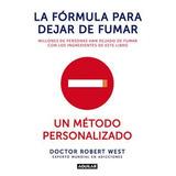 La Fórmula Para Dejar De Fumar. Un Método Perso Envío Gratis