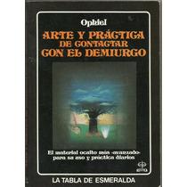 Ophiel Arte Y Practica De Contactar Con El Demiurgo - Libro