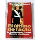 El Último De Facto - Reynaldo B. A. Bignone - Edit. Planeta