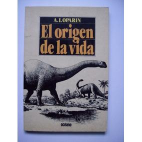 El Origen De La Vida - A. I. Oparin - 1982