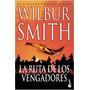 Wilbur Smith - La Ruta De Los Vengadores (serie Courtney)