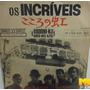Os Incríveis 1968 Kokorono-niji / O Milionário Compacto