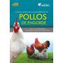 Crianza, Producción Y Comercialización De Pollo Envío Gratis