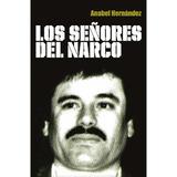 E-book : Los Señores Del Narco - Anabel Hernandez