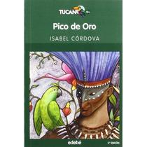 Pico De Oro (tucán Verde); Isabel Córdova De Vi Envío Gratis