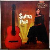 Lp Vinilo: La Incomparable Suma Paz (su Canto Y Su Guitarra)