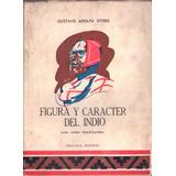 Otero, Gustavo Adolfo - Figura Y Carácter Del Indio (los And