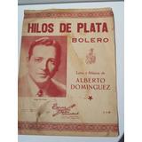 Hilos De Plata Alberto Dominguez Bolero Partitura Y Letra 6