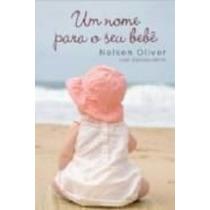 Livro Um Nome Para O Seu Bebê Nelson Oliver
