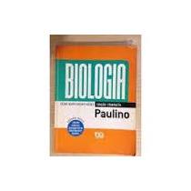 Biologia - Serie Novo Ensino Medio - Volume Unico - Paulino