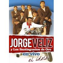 Jorge Veliz - En Vivo El Idolo ( Dvd ) - Los Chiquibum