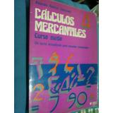Cálculos Mercantiles 4 Curso Medio-alejandro R. Valenzuela