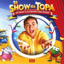 Cd Topa El Show De Topa Un Show A Lo Grande Para Chicos