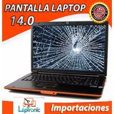 Pantalla Laptop 14.0 Led Hp Toshiba Lenovo Con Instalación