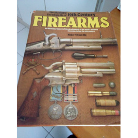 Firearms The Illustrated Encyclopedia Of 19th Century #