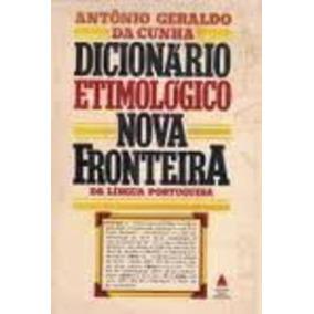 Dicionário Etimológico Nova Fronteira Da Língua Portuguesa