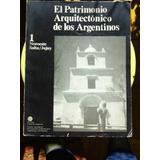 El Patrimonio Arquitectonico De Los Argentinos