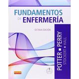 Fundamentos De Enfermería Potter Perry 8º Ed. Tamaño Carta