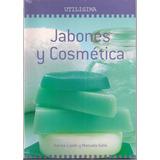 Jabones Y Cosmética - Utilisima - M. Gallo / K. Lipski