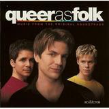 Queer As Folk Trilha Sonora [cd Novo De Fabrica]