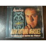 Cd Juan Antonio Marquez Sueños 1999 En La Plata