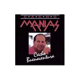 Cacho Buenaventura Cd Cacho Manias 1990