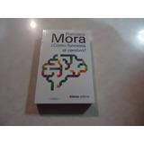 ¿cómo Funciona El Cerebro? Autor: Francisco Mora
