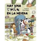 Libro Hay Una Vaca En La Nevera / There Is A Cow In The Fri
