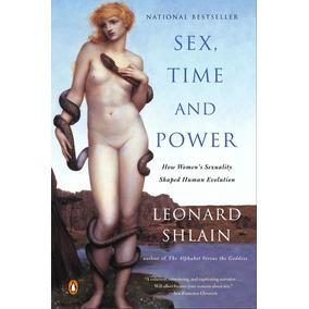 Leonard Shain Sex Time And Power - Libro