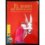 Libro Cuento, El Burro Que Metio La Pata, Elena Poniatowska