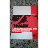 San Franciso De Asís, Vitral De Memorias José Sánchez Aréval