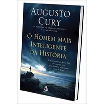 O Homem Mais Inteligente Da História Augusto Cury Livro