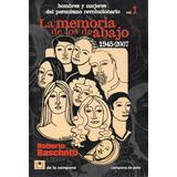 Memoria De Los De Abajo Vol 1 Roberto Baschetti (dlc)