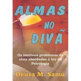 Livro Almas No Divã Deusa M. Samú