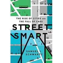 Libro Street Smart: The Rise Of Cities And The Fall Of Cars