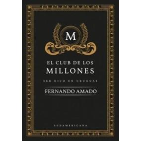 Libro El Club De Los Millones ( Fernando Amado)